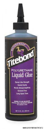 Полиуретановый клей для дерева Titebond Polyurethane Liquid Glue 2300 коричневый (рабочее время 20 мин) 357 мл