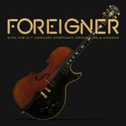 "FOREIGNER ""With the 21st Century Symphony Orchestra & Chorus"" [CD/DVD]"