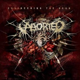 """ABORTED """"Engineering the Dead"""" 2001/2012"""