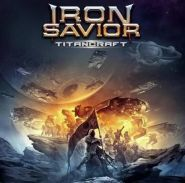 "IRON SAVIOR ""Titancraft"" 2016"