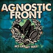 AGNOSTIC FRONT MY LIFE, MY WAY 2011