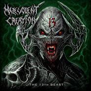 MALEVOLENT CREATION - The 13th Beast