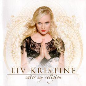 LIV KRISTINE - Enter My Religion