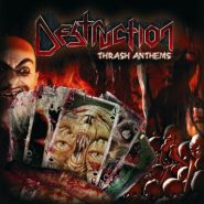 DESTRUCTION - Thrash Anthems 2007