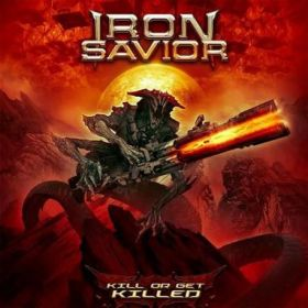 IRON SAVIOR - Kill Or Get Killed 2019