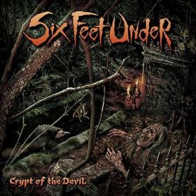 SIX FEET UNDER - Crypt of the Devil 2015