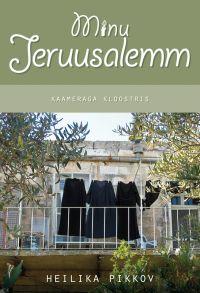 Minu Jeruusalemm. Kaameraga kloostris