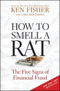 How to Smell a Rat. The Five Signs of Financial Fraud