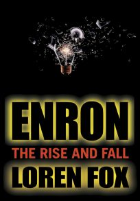 Enron. The Rise and Fall
